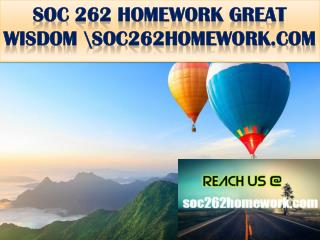 SOC 262 HOMEWORK GREAT WISDOM \soc262homework.com