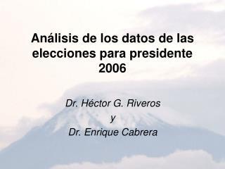 An lisis de los datos de las elecciones para presidente 2006
