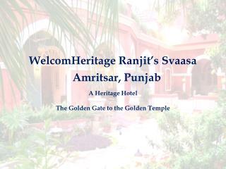 WelcomHeritage Ranjit's Svaasa - A Heritage Hotel in Amritsar, Punjab