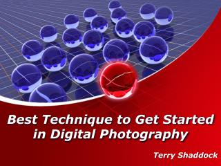 Best Technique to Get Started in Digital Photography | Terry Shaddock