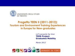 LLP-Leonardo Da Vinci  TEEN Project Graduates Mobility  Marzo 2012