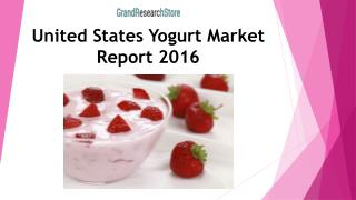 United States Yogurt Market Report 2016