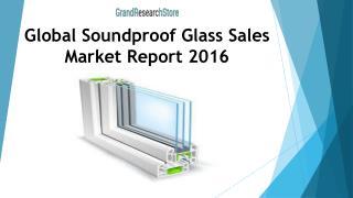 Global Soundproof Glass Sales Market Report 2016