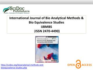 International Journal of BioAnalytical Methods & BioEquivalence Studies ISSN 2470-4490