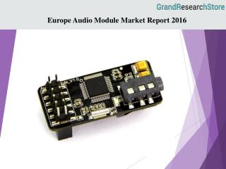 Europe Audio Module Market Report 2016