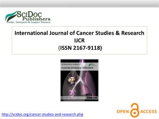 International Journal of Cancer Studies & Research ISSN:2167-9118