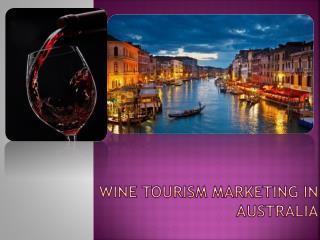 WINE TOURISM MARKETING IN AUSTRALIA