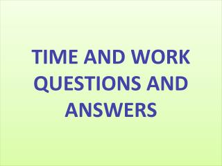 Time and Work Questions and Answers