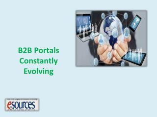 B2B Portals � Constantly Evolving