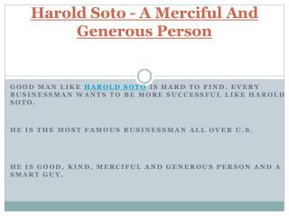Harold Soto - A Merciful And Generous Person