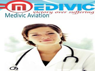 Medivic Aviation Air and train Ambulance Services in Jaipur