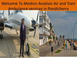 Best Air and train Ambulance services in Pondicherry
