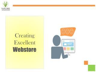 Creating Excellent Webstore - Vxplore Technologies