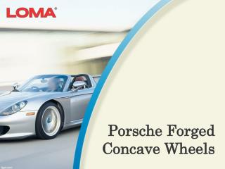 Porsche Forged Concave Wheels