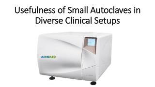Usefulness of Small Autoclaves in Diverse Clinical Setups