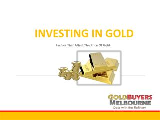 Factors That Affect the Price of Gold