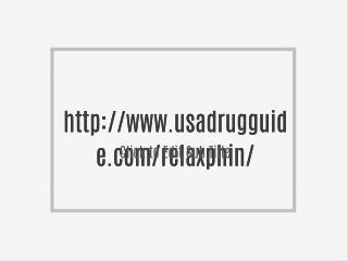 http://www.usadrugguide.com/relaxphin/