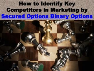 How to Identify Key Competitors in Marketing - Secured Options Binary Options