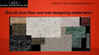 Buy all your floor and wall designing needs here!