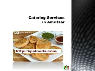 Catering services  in amritsar- kpsfoods- caterers in amritsar