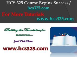 HCS 325 Course Begins Success / hcs325dotcom
