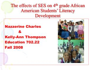 The effects of SES on 4th grade African American Students  Literacy Development