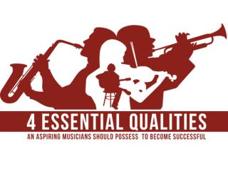 4 Essential Qualities an Aspiring Musicians Should Posses to Become Successful