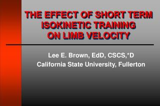 THE EFFECT OF SHORT TERM ISOKINETIC TRAINING  ON LIMB VELOCITY