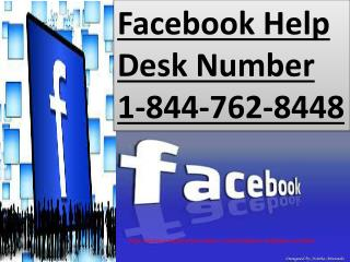 Facebook Help Desk Number 1-844-762-8448 Facebook  help desk
