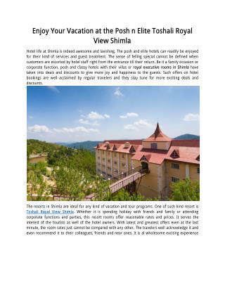 Enjoy Your Vacation at the Posh n Elite Toshali Royal View Shimla