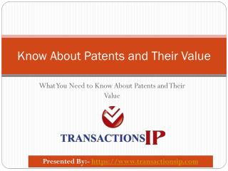 What You Need to Assessing the Value of a Patent
