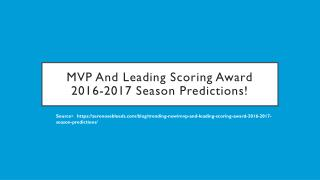 MVP and Leading Scoring Award 2016-2017 Season Predictions!