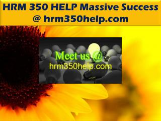 HRM 350 HELP Massive Success @ hrm350help.com