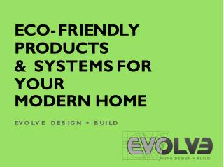 Eco friendly products and services for your modern home