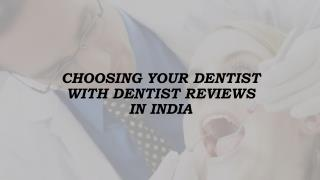 Choosing your dentist with Dentist Reviews inIndia