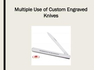 Multiple Use of Custom Engraved Knives