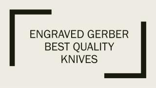 ENGRAVED GERBER Best Quality KNIVES