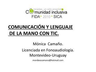 COMUNICACI N Y LENGUAJE  DE LA MANO CON TIC.