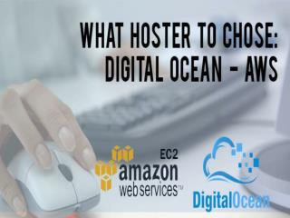 Digital Ocean vs AWS: What hoster to choose?