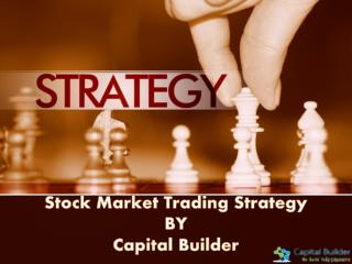Stock Market Trading Strategy - Capital Builder