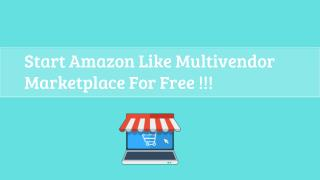 Start Amazon Like Multivendor Marketplace For Free!!!