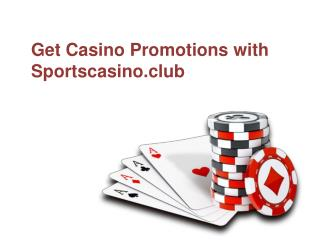 Get Casino Promotions with Sportscasino.club