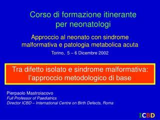 Approccio al neonato con sindrome malformativa e patologia metabolica acuta