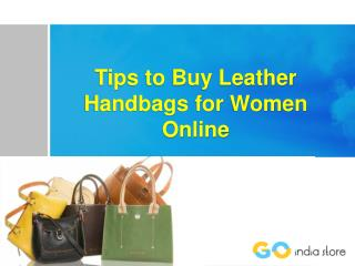 4 Tips to Buy Leather Handbags for Women Online