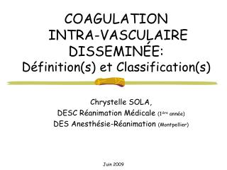 COAGULATION   INTRA-VASCULAIRE DISSEMIN E: D finitions et Classifications