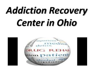 Addiction Recovery Center in Ohio