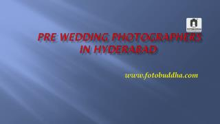 Pre Wedding Photographers in Hyderabad