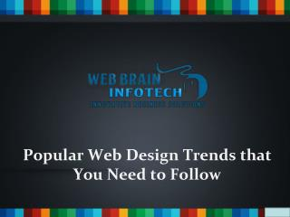 Popular Web Design Trends that You Need to Follow - Web Brain IndoTech