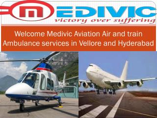 Air and Train Ambulance Services in Vellore and Hyderabad