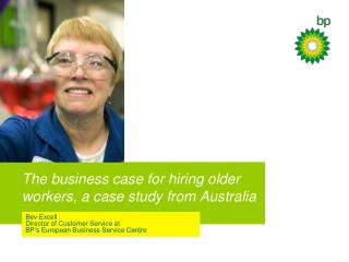 The business case for hiring older workers, a case study from Australia